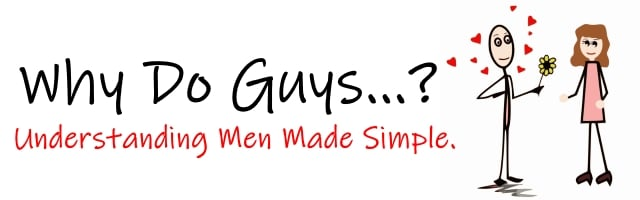 Why Do Guys…?