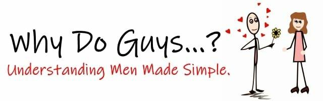 Why Do Guys…?